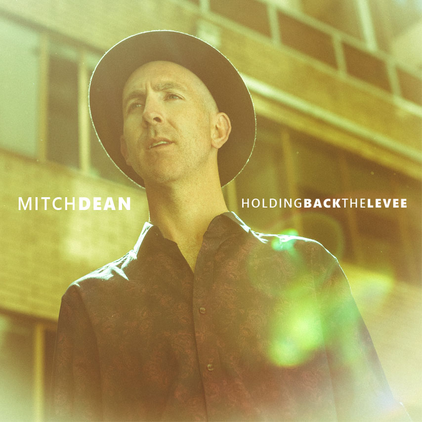 MITCH DEAN - HOLDING BACK THE LEVEE