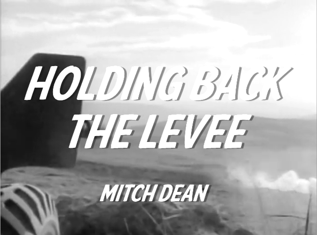 holding back the levee - film clip